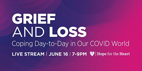GRIEF AND LOSS:  Coping Day-to-Day in Our COVID World tickets