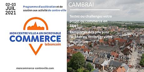Mon Centre-Ville a un Incroyable Commerce - Cambrai billets