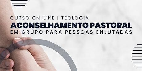 """""""Aconselhamento Pastoral em Grupo para Pessoas Enlutadas"""" ingressos"""