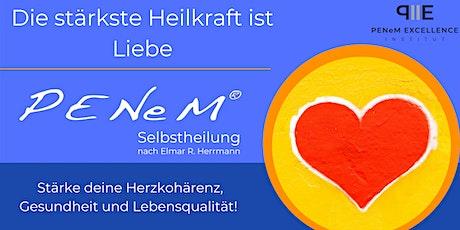 Die stärkste Heilkraft ist Liebe - PENeM® Selbstheilung Tickets