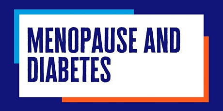 Menopause and Diabetes tickets