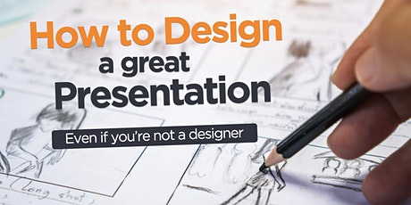 How to Design a Great Presentation (Even if You're Not a Designer) tickets