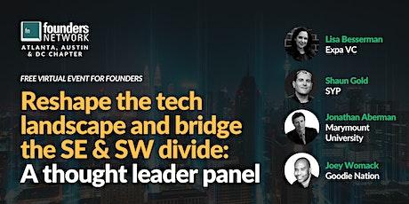 Reshape tech landscape & bridge the SE & SW divide: A thought leader panel tickets