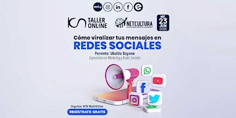 Taller Online Cómo viralizar tus mensajes en Redes Sociales 23 Jun boletos