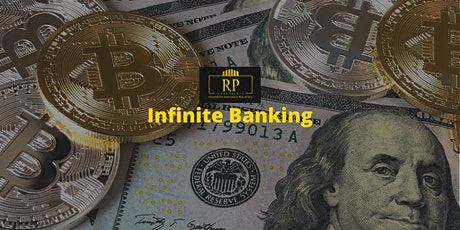 Infinite Banking - How to  Create Cashflow , Freedom, Wealth & Legacy tickets
