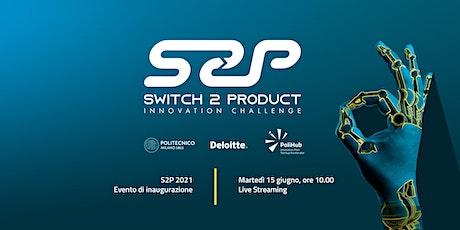 Switch2Product 2021   Evento di inaugurazione biglietti