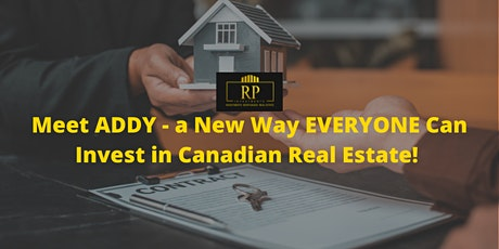 Meet ADDY - a New Way EVERYONE Can Invest in Canadian Real Estate! tickets