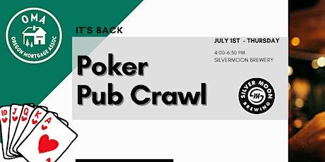 2nd Annual Poker Pub Crawl - Oregon Mortgage Association tickets