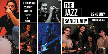 """Live at The Jazz Sanctuary """"Courtney, Gedrych, Yardley & Wood"""" plus Naia tickets"""