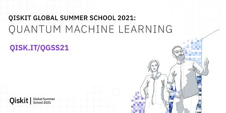 Qiskit Global Summer School 2021: Quantum Machine Learning tickets