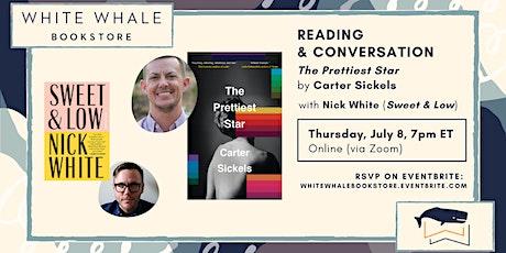 Reading & Conversation: The Prettiest Star, Carter Sickels (w/ Nick White) tickets