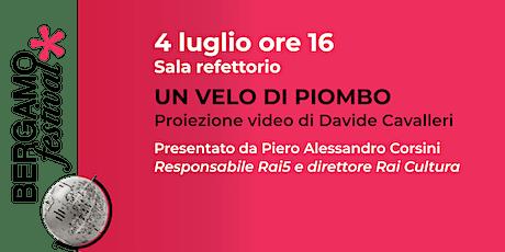 Bergamo Festival - UN VELO DI PIOMBO biglietti