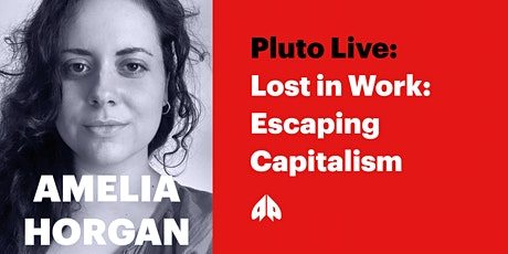 Lost in Work: Escaping Capitalism tickets