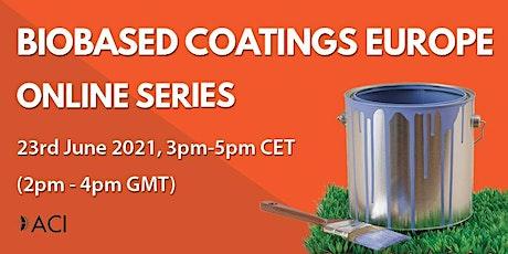 Biobased Coatings Europe Online Series - June tickets