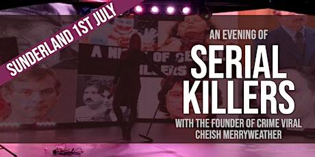 An Evening of Serial Killers - Sunderland tickets