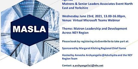 Matron's & Senior Leaders Associates-North East & Yorkshire 23.6.21, 1-4pm tickets