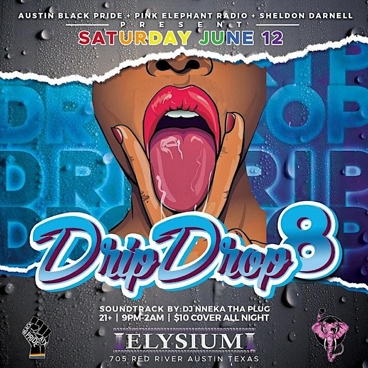 Drip Drop VIII: AUSTIN'S  HOTTEST LGBT TURNUP image