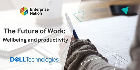 The Future of Work: Wellbeing and productivity tickets