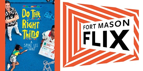 FORT MASON FLIX: Do the Right Thing tickets