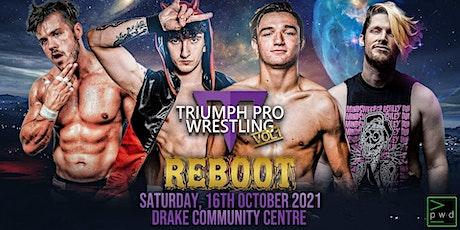 Triumph Pro Wrestling Vol.1 The Reboot tickets