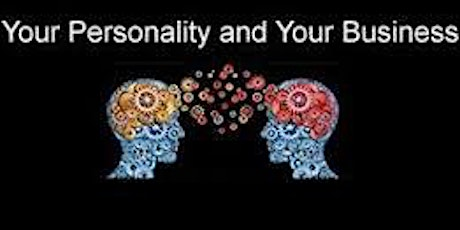 Your Personality, Your Brain and Your Business  - Monica Graves tickets
