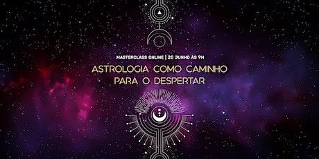 Masterclass - Astrologia como Caminho para o Despertar bilhetes