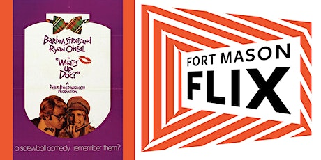 FORT MASON FLIX: What's Up, Doc? tickets