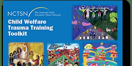Child Welfare Trauma Toolkit: Trauma 101 tickets