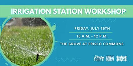 Irrigation Station Workshop tickets