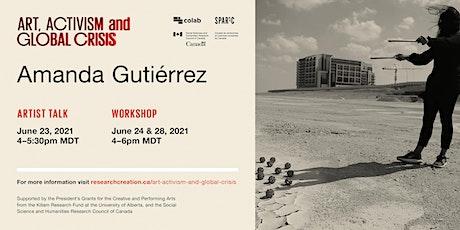Art, Activism & Global Crisis: Amanda Gutiérrez tickets