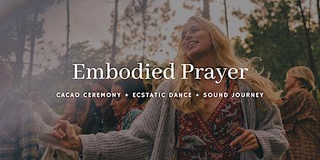 Embodied Prayer - Cacao Ceremony - Ecstatic Dance - Sound Journey bilhetes
