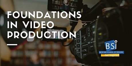 Foundations in Video Production - Virtual Live Stream tickets