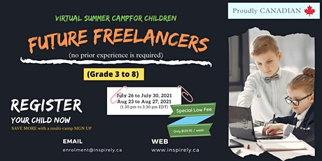 Virtual Summer Camp | Future Freelancers | For Children grade 3 to 8 Tickets