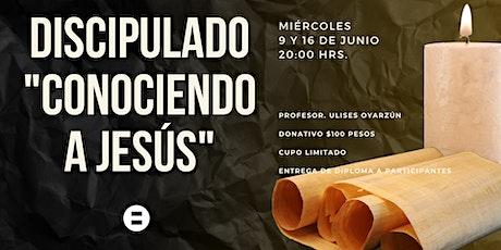 """Discipulado """"Conociendo a Jesús"""" boletos"""