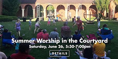 Summer Courtyard Party & Worship tickets