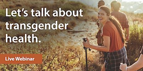 Let's talk about transgender health. Wellness University webinar tickets