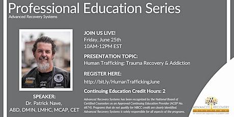Professional Education Series: Human Trafficking: Trauma Recovery tickets