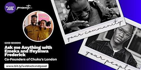 Ask Me Anything: with Emeka and Ifeyinwa Frederick, Co-founder's of Chuku's tickets