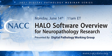 HALO Software Overview for Neuropathology Research Webinar tickets