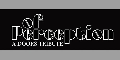 The Doors Tribute • OF PERCEPTION at Afterlife Music Hall tickets