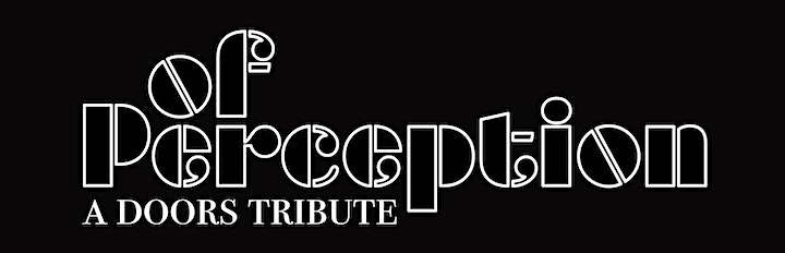 The Doors Tribute • OF PERCEPTION at Afterlife Music Hall image
