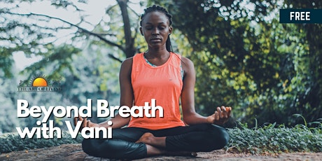 Beyond Breath with Vani: A Free Online Introduction to SKY Breathing tickets