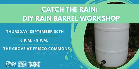 Catch the Rain: DIY Rain Barrel Workshop tickets