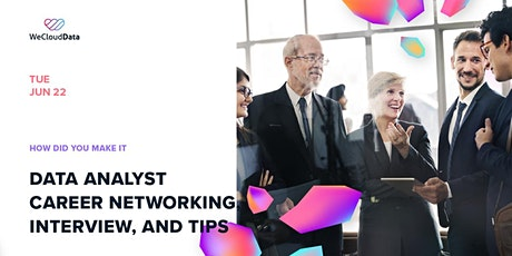 How Did You Make It (4): Data Analyst Career Networking, Interview and Tips tickets
