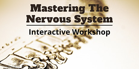 Mastering The Nervous System tickets