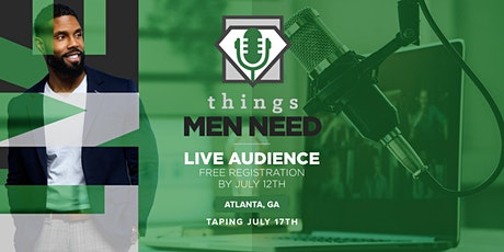 Things Men Need tickets
