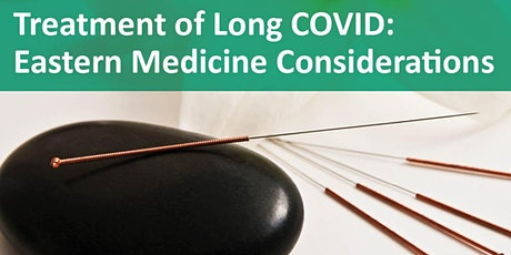 Treatment of Long COVID - Eastern Medicine Considerations tickets