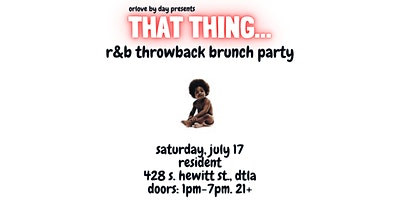 That Thing: An R&B Throwback Brunch Party