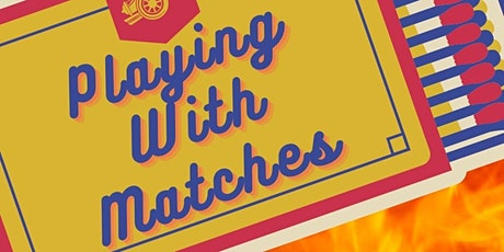 Game Night: Playing With Matches tickets