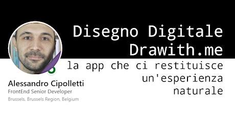 Disegno Digitale. Drawith.me la app che ci restituisce un esperienza natura biglietti